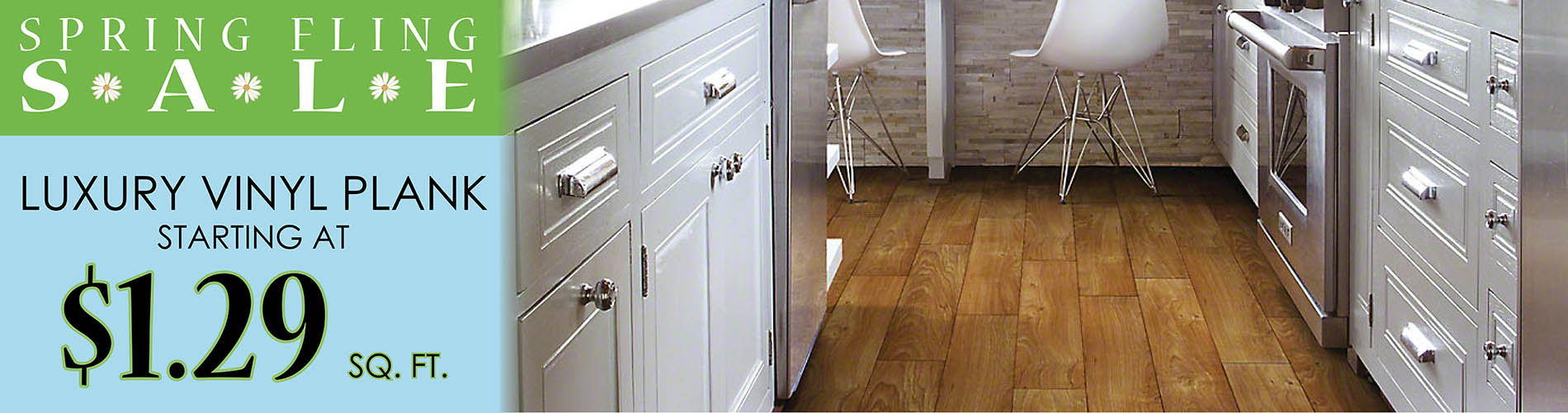 Luxury vinyl plank starting at $1.29 sq.ft.  While Supplies Last