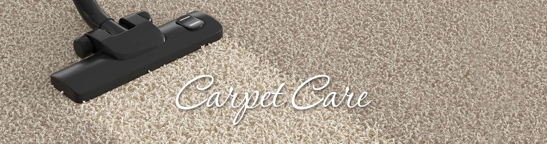 Carpet Care - Proper Care Instructions